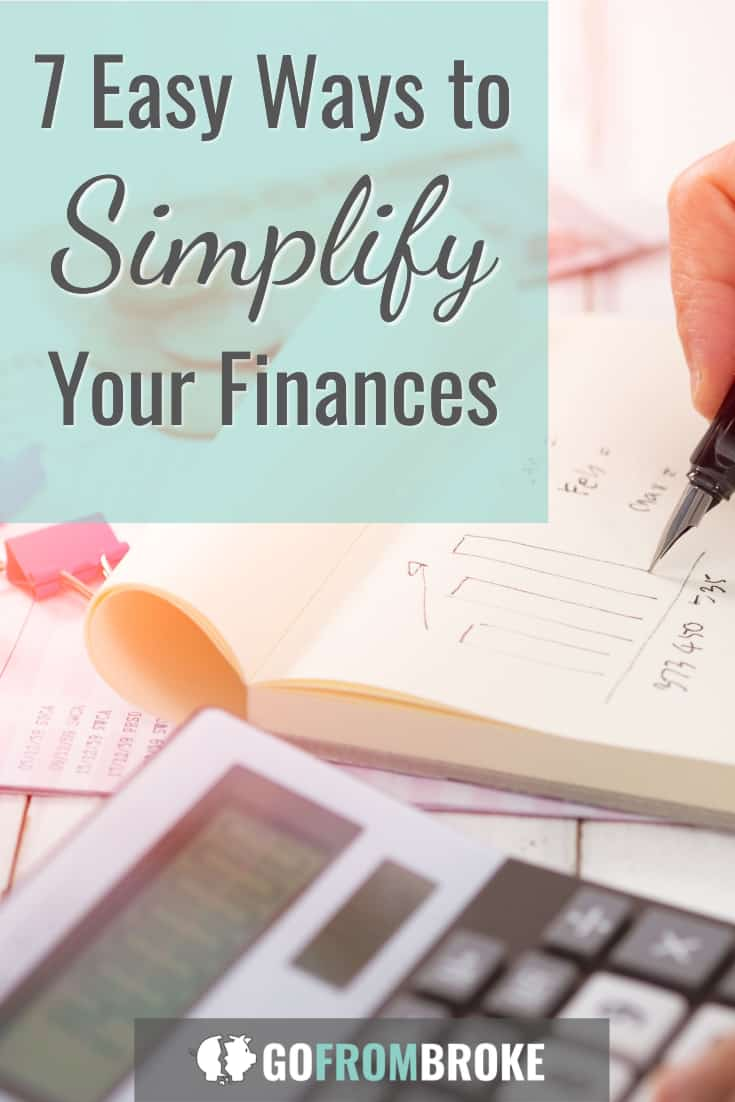 Decluttering your financial life can be as beneficial as decluttering your home. Here are 7 easy ways you can simplify your finances.