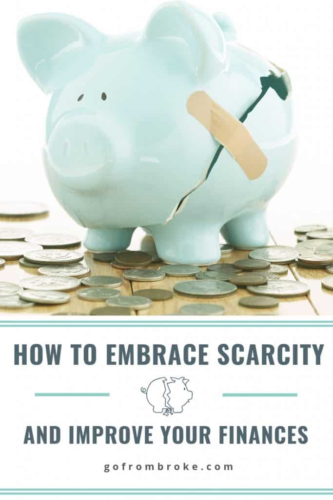 Broken piggy bank image with title How to embrace scarcity and improve your finances.