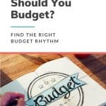 Pinterest pin for How Often Should You Budget?